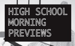 High school morning preview